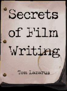 How does someone go about writing a screenplay for a movie? Are there any secrets or tips?